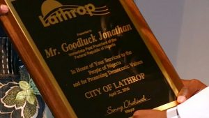 The award from the city of Lathrop, California presented to Former President Goodluck Jonathan