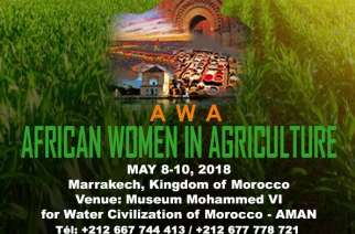 "The Mohammed IV Museum for Water Civilization in Marrakech – AMAN –  will host the second edition of ""African Women in Agriculture Congress"" (AWA) May 8th to 10th, 2018."