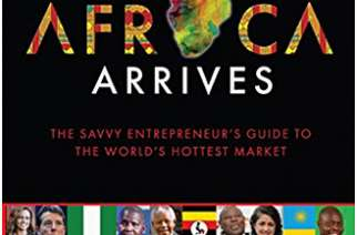 "Africa Arrives: New Guide to the ""World's Hottest Market"" Proves Africa is Open for Business!"